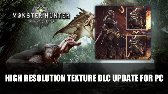 Monster Hunter World on PC to Get Free High Resolution Texture DLC