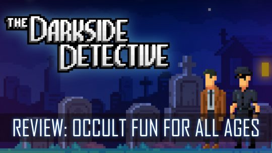 The Darkside Detective Review: Occult fun for All Ages