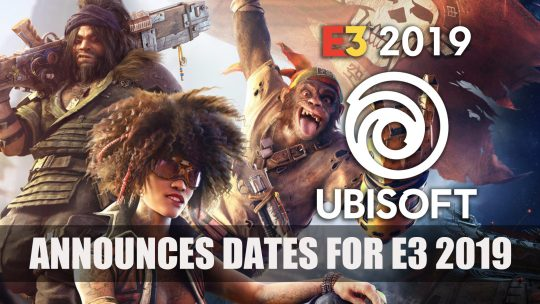 Ubisoft Announces Dates for their E3 2019 Press Conference