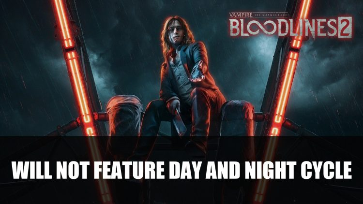 Vampire: The Masquerade – Bloodlines 2 will not feature Day and Night Cycle