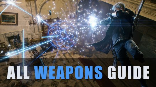 Devil May Cry 5 All Weapons Guide