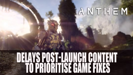 Bioware Delays Post-Launch Content for Anthem to Prioritise Game Fixes