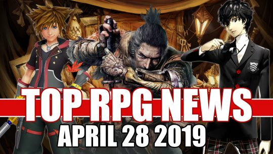 Top RPG News Of The Week: April 28th (KH3, Persona 5 Royal, Bloodborne and More!)