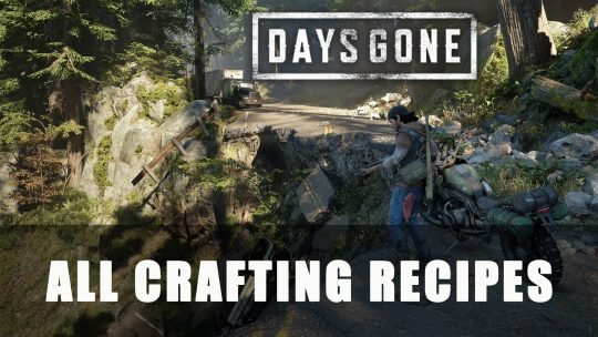 Days Gone All Crafting Recipes Guide