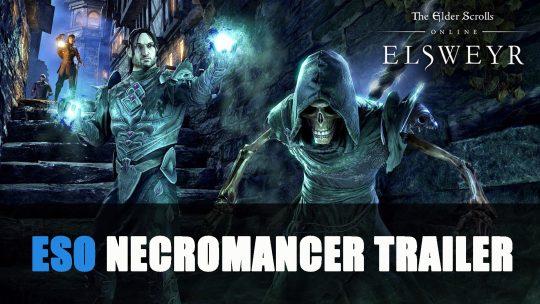 Elder Scrolls Online: Elsweyr Trailer Features Necromancer Class