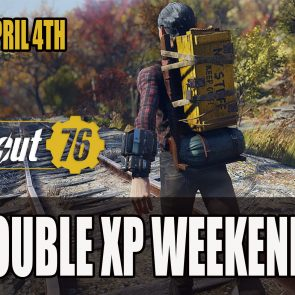 Thomas Roach — Fallout 76 Double XP Weekends Starts April 4th