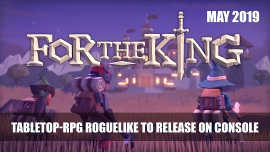 Tabletop-RPG Roguelike For The King Comes to Consoles this May