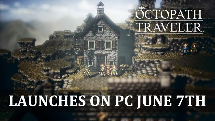 Octopath Traveler Comes to PC June 7th