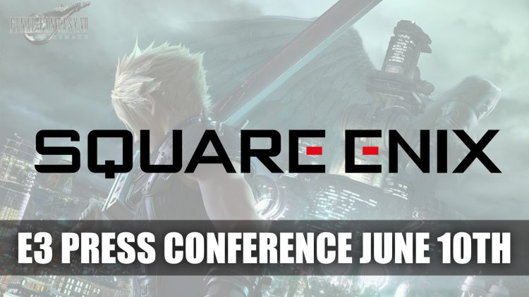 Square Enix Sets Their E3 Press Conference for June 10th