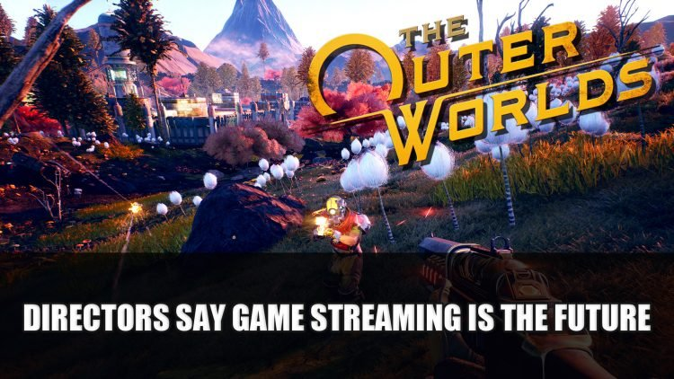 The Outer Worlds Directors Say Game Streaming is the Future But Stadia May Not Take Off Yet