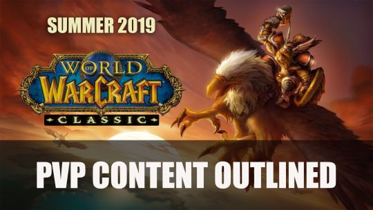 World of Warcraft Classic PVP Content Schedule Revealed for Summer 2019
