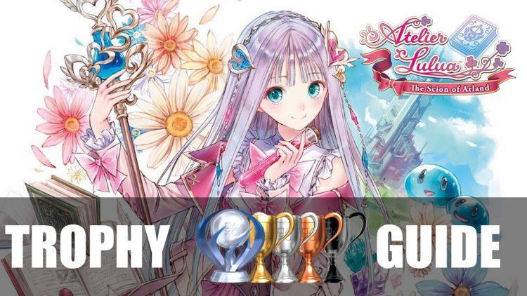 Atelier Lulua: The Scion of Arland Trophy Guide & Roadmap