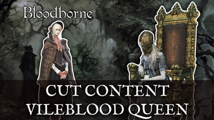 Bloodborne Dataminer Uncovers Cut Vileblood Queen Content