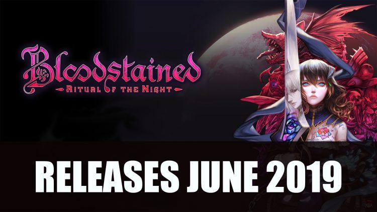 Bloodstained: Ritual of the Night Gets Release Date