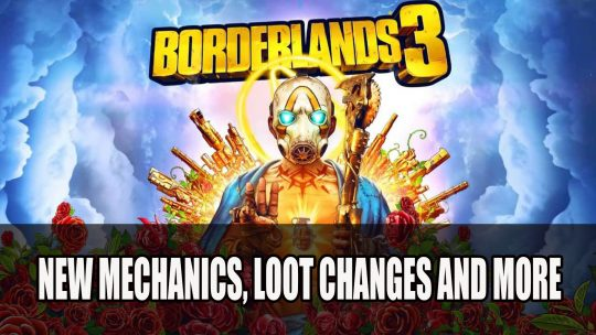 Borderlands 3's Gameplay Unveiled Showing New Mechanics, Loot Changes and More