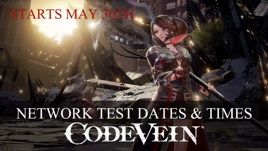 Code Vein Closed Network Test Starts May 30th