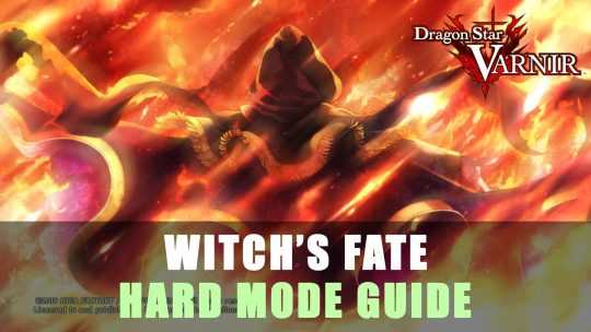 Dragon Star Varnir – Chapter 2 Witch's Fate Hard Mode Guide & Walkthrough