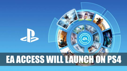 EA Access Will Launch on Playstation 4 July 2019