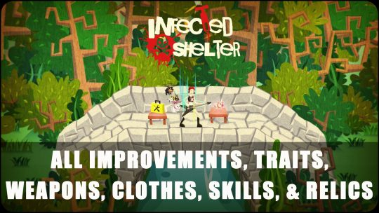 Infected Shelter: All Improvements, Traits, Weapons, Clothes, Skills, and Relics