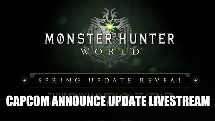 Monster Hunter: World Spring Update Reveal Stream Set for May 9th
