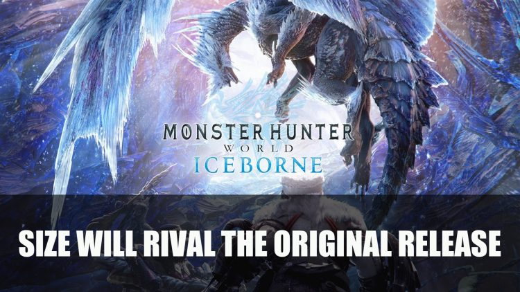 Monster Hunter World: Iceborne Size