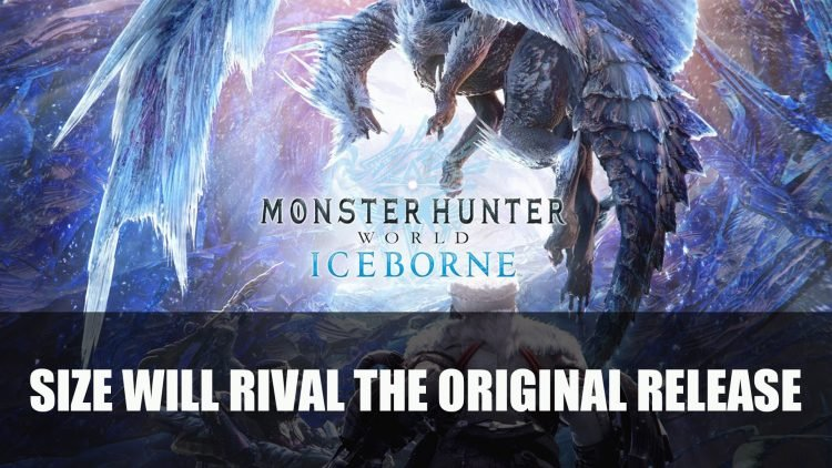 "Monster Hunter World: Iceborne Size ""Will Rival the Original Release"""