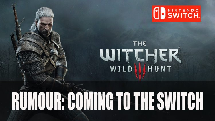 Rumour: The Witcher 3 Is Coming to Nintendo Switch