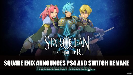Square Enix Announces PS4 and Switch Remake of PSP Remake of the Original Star Ocean