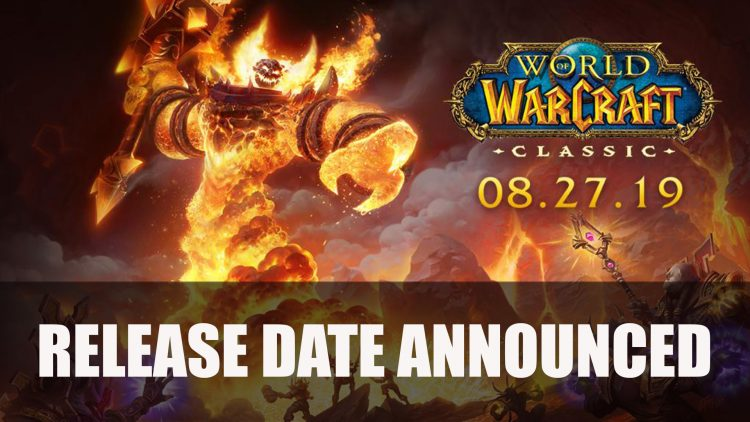 World of Warcraft Classic Releases August 27th; Beta Goes Live May 15th Plus Collector's Edition Pre-order