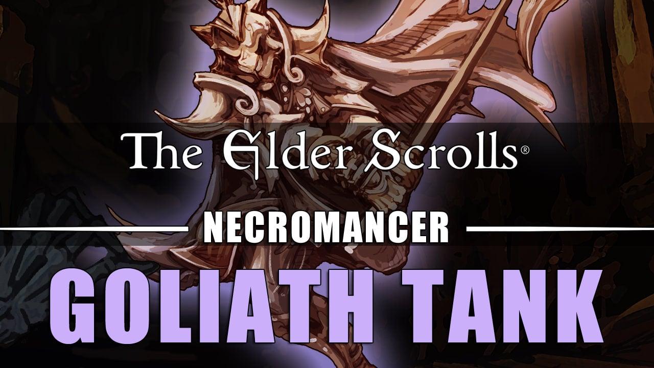 ESO Necromancer PVE Tank Build: Goliath | Fextralife