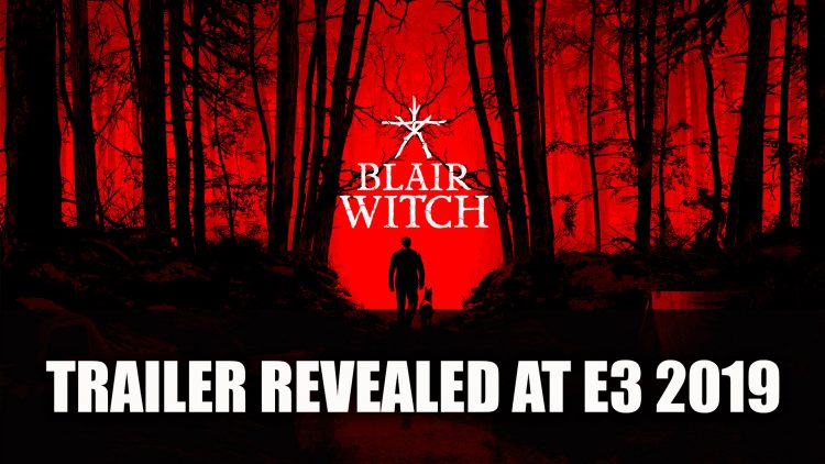 Blair Witch Game Revealed at E3 2019