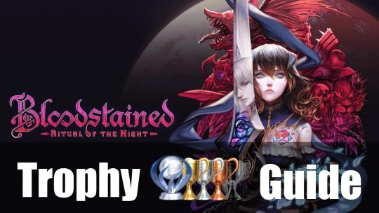 Bloodstained Ritual of the Night Trophy Guide & Roadmap