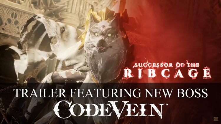 Code Vein New Trailer Featuring Boss Successor of the Ribcage