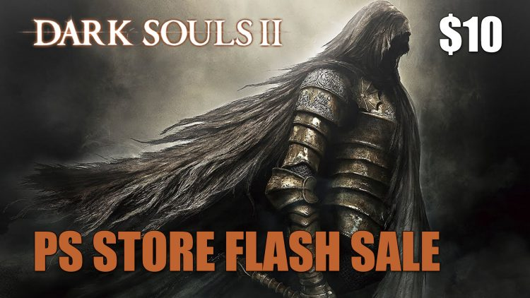 Buy Dark Souls II for $10 at PS Store Flash Sale