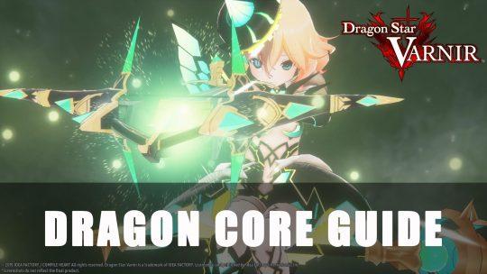 Dragon Star Varnir Dragon Cores Guide