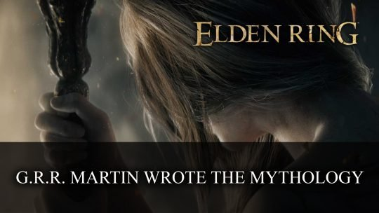 George R.R. Martin Responsible for Mythology in Elden Ring
