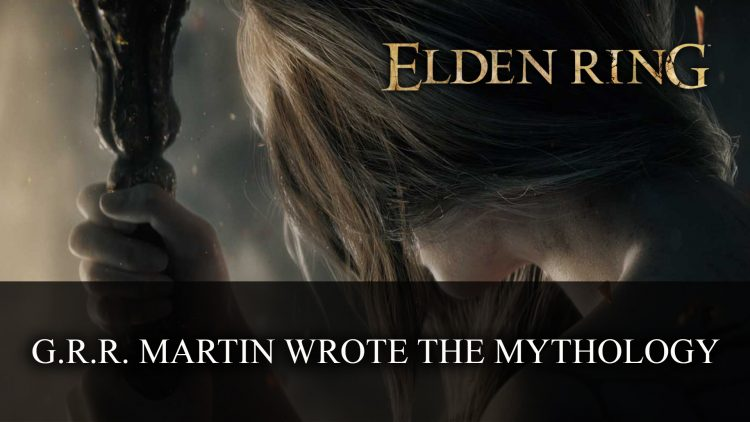 George R.R. Martin Responsible for Mythology in Elden Ring
