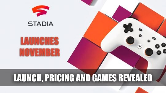 Google Stadia Launch Revealed for November Along with Games and Pricing