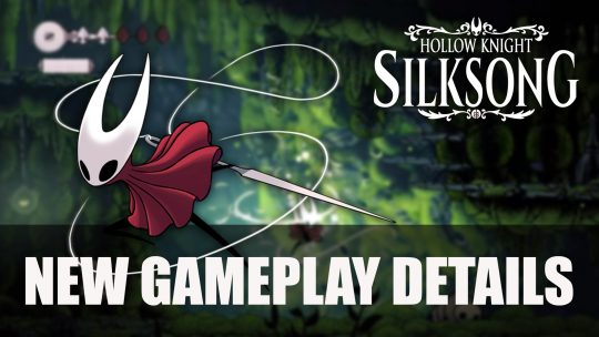 Hollow Knight Silksong New Gameplay Details