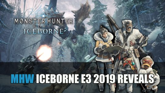 Monster Hunter World Iceborne E3 2019 Livestream Reveals