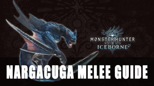 Monster Hunter World Nargacuga Melee Guide