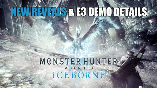 Monster Hunter World: Iceborne Reveals x E3 Demo Details