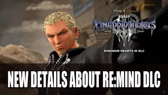 Nomura Reveals More Details About Kingdom Hearts 3 Re:Mind DLC