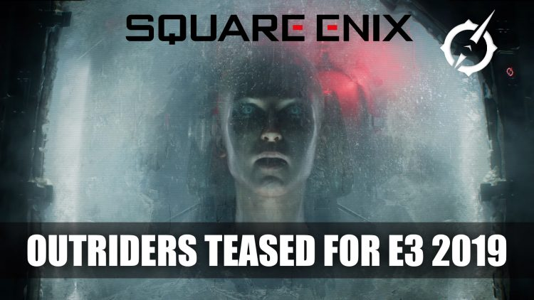 Square Enix Teases Mysterious Sci-fi Title Outriders for E3 2019