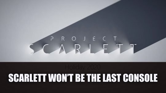 Project Scarlett Won't Be The Last Xbox Console