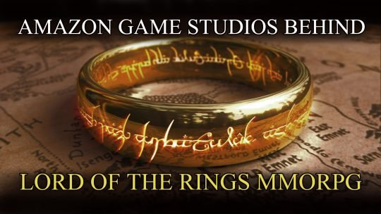 Amazon Game Studios Currently Developing a Lord of the Rings MMORPG