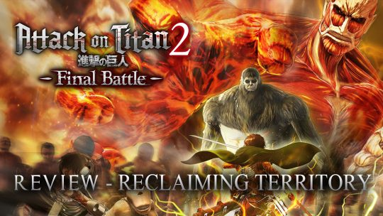 Attack on Titan 2: Final Battle Review – Reclaiming Territory