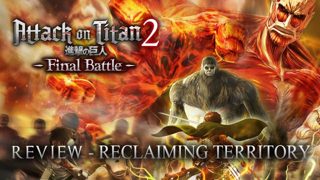 Attack on Titan 2: Final Battle Review - Reclaiming Territory