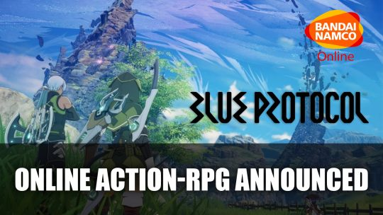 Bandai Namco Reveals Online Action-RPG Blue Protocol