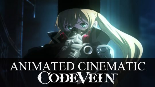 Code Vein Gets An Opening Cinematic at the Anime Expo 2019